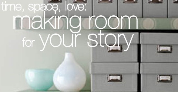July 9 – 30: Time, Space, Love: Making Room for Your Story